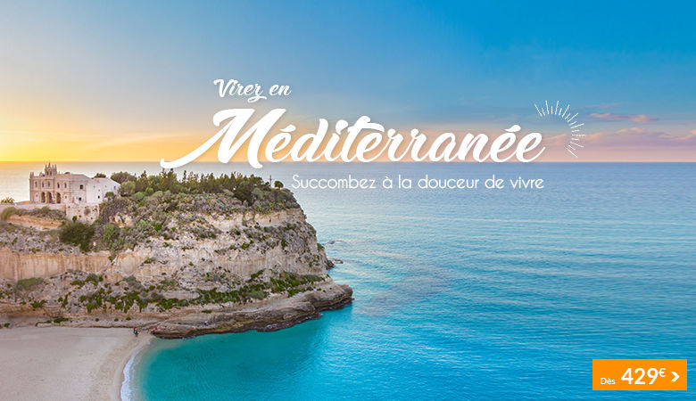 Virée en Méditerranée, succombez à la douceur de vivre...