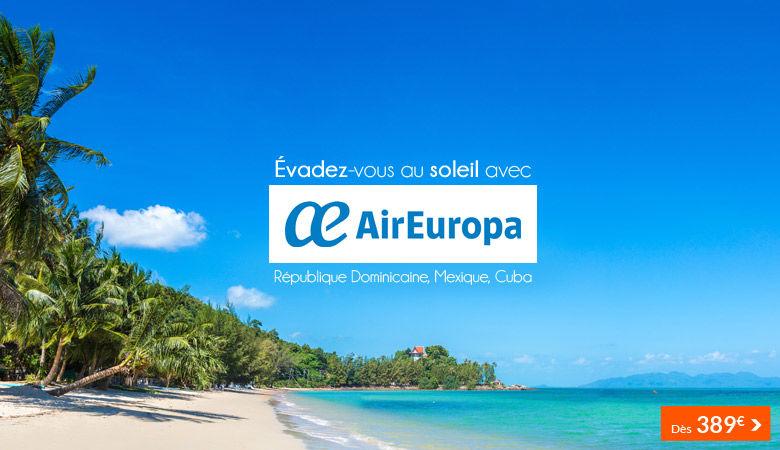 Evadez-vous au soleil avec Air Europa