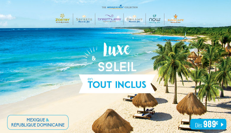 Luxe & Soleil en tout inclus avec AMResort !
