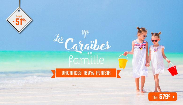 Les Caraïbes en famille, vacances 100% plaisir !