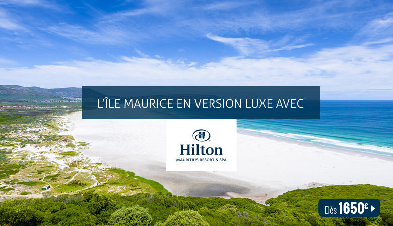 L'Ile Maurice en version luxe avec Hilton