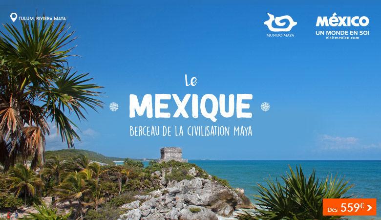 Le Mexique : Berceau de la civilisation Maya