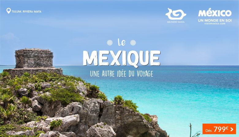 Le Mexique : une autre idée du voyage