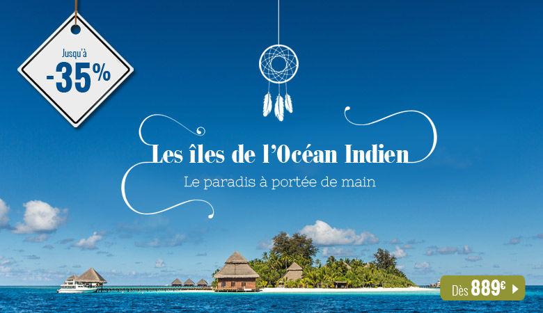 Les îles de l'Océan Indien, le paradis à portée de main