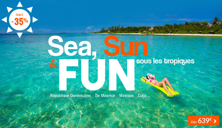 Sea, Sun & Fun sous les tropiques !