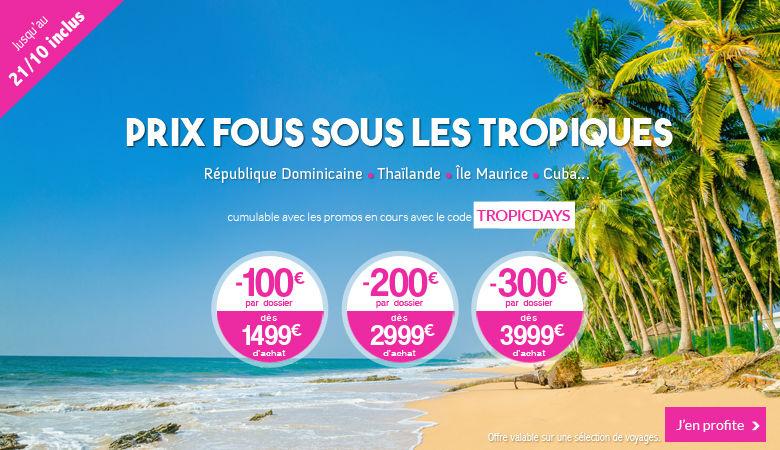 Prix fous sous les tropiques, jusqu'à -300€