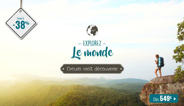 Explorez le monde, circuits 100% découverte