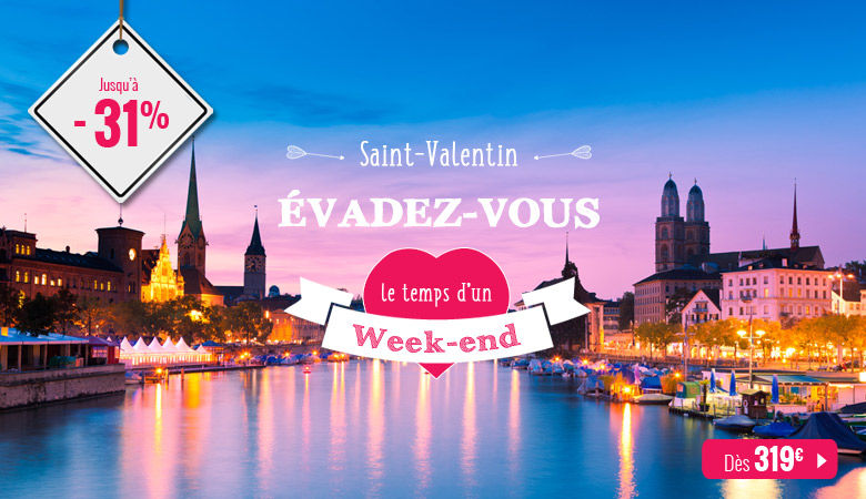 Saint-Valentin Evadez-vous en le temps d'un week-end